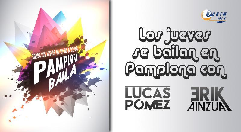 ¡PAMPLONA BAILA! Con DJ Lucas Pomez & Erik Ainzua