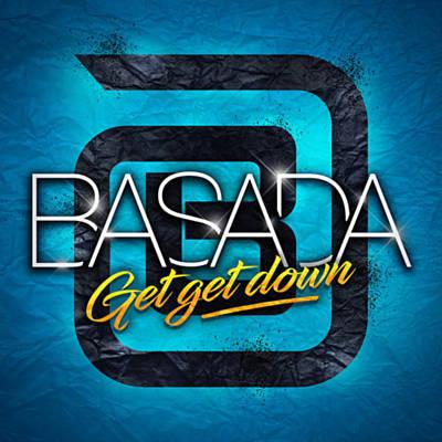 BASADA – GET GET DOWN