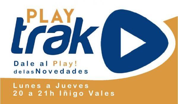 PLAY TRAK, Dale al Play!