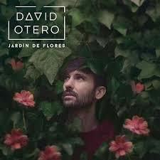 DAVID OTERO – JARDINES DE FLORES