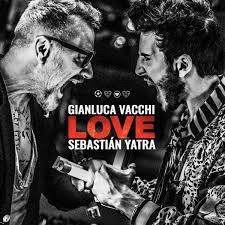 GIANLUCA VACCHI & SEBASTIAN YATRA – LOVE