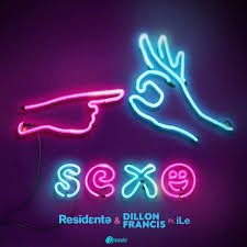 RESIDENTE & DILLON FRANCIS FEAT LLE – SEXO
