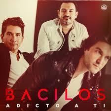 BACILOS – ADICTO A TI