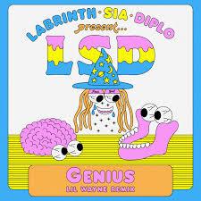 LSD, LIL WAYNE, SIA, DIPLO, LABRINTH – GENIUS