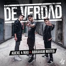 ADEXE & NAU FEAT ABRAHAM MATEO – DE VERDAD