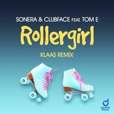 SONERA & CLUBFACE FEAT TOM E – ROLLEGIRL (KLAAS REMIX)