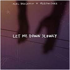 ALEC BENJAMIN FEAT ALESSIA CARA – LET ME DOWN SLOWLY