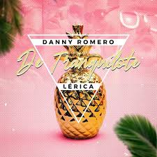 DANNY ROMERO, LERICA – DE TRANQUILOTE