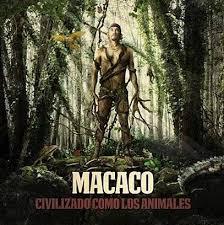 MACACO – LO QUIERO TODO
