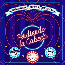 CARLOS RIVERA, BECKY G & PEDRO CAPÓ – PERDIENDO LA CABEZA