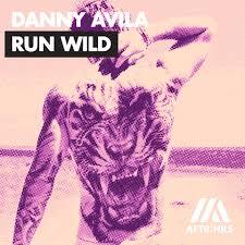 DANNY AVILA – RUN WILD