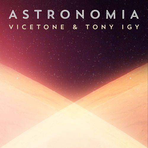 VICETONE & TONY IGY – ASTRONOMIA