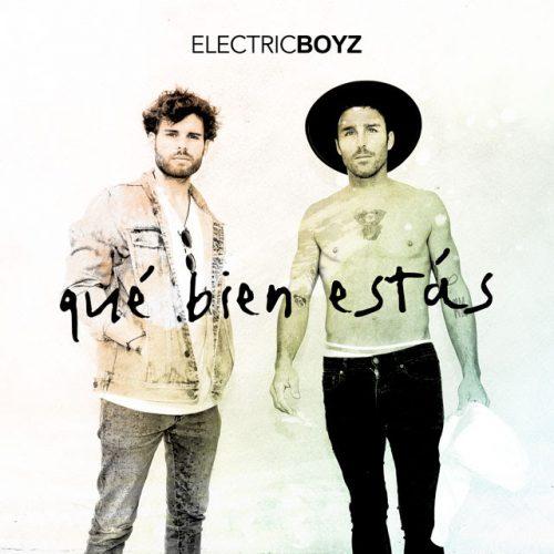 Electric Boyz – Qué Bien Estás (Lyric Video)