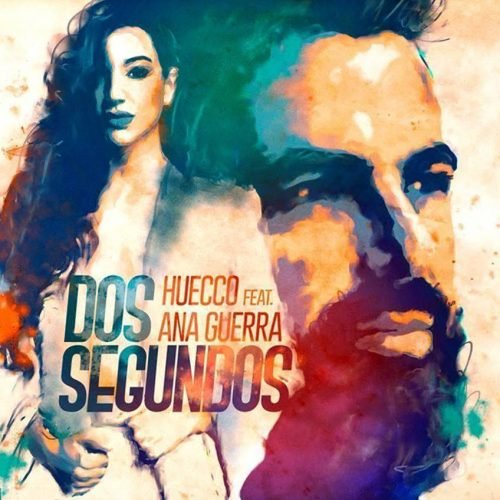 Huecco feat. Ana Guerra – Dos segundos