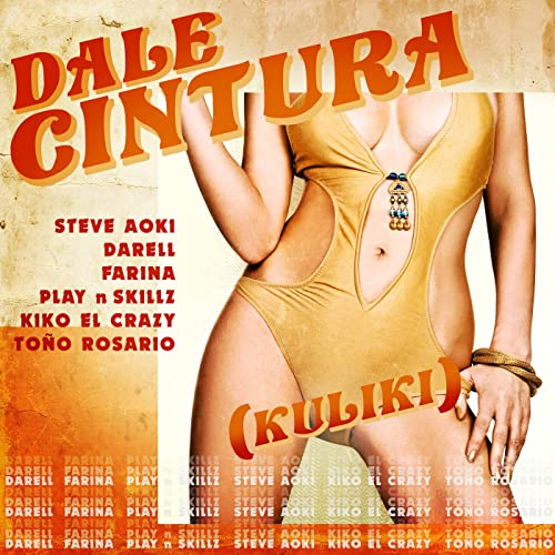 Steve Aoki, Darell, Farina, Play N Skillz – DALE CINTURA (Kuliki)