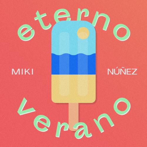 Miki Núñez – Eterno Verano