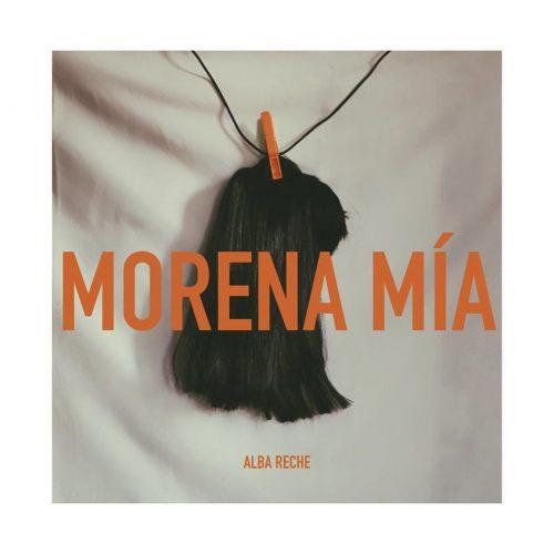 Alba Reche – Morena mia