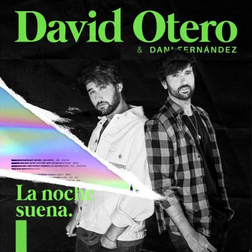 David Otero & Dani Fernández – La Noche Suena