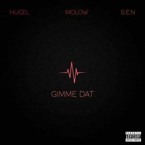 HUGEL & MOLOW – Gimme Dat feat. S.E.N.