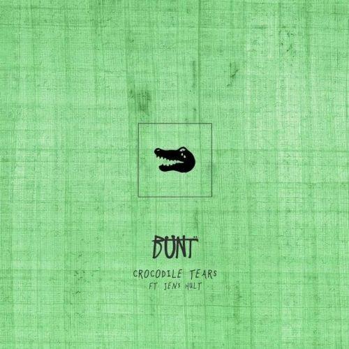 BUNT. feat. Jens Hult – Crocodile Tears