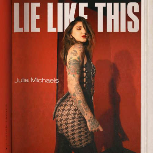 Julia Michaels – Lie Like This