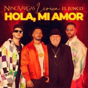 Nyno Vargas, Lérica & Junco – Hola, mi amor