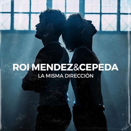 Roi Méndez, Cepeda – La Misma Dirección