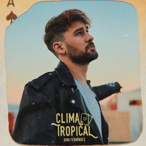Dani Fernández – Clima Tropical (Videoclip Oficial)