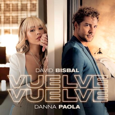 David Bisbal, Danna Paola – Vuelve, Vuelve
