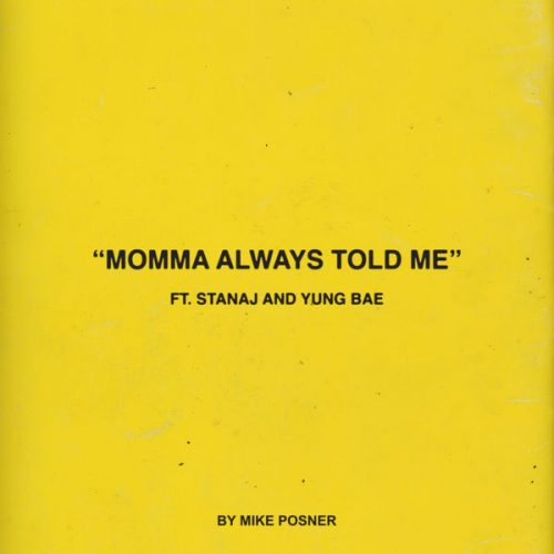 Mike Posner – Momma Always Told Me (feat. Stanaj & Yung Bae)