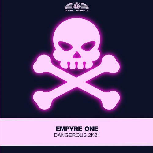 Empyre One – Dangerous 2k21