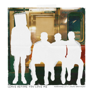 Marshmello x Jonas Brothers – Leave Before You Love Me
