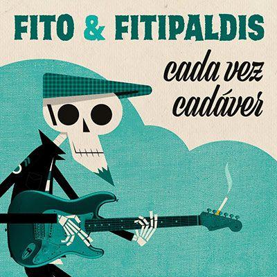 Fito & Fitipaldis – Cada vez cadáver