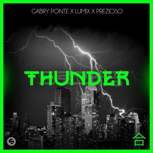 Gabry Ponte, LUM!X, Prezioso – Thunder