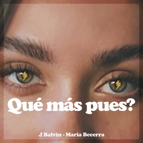 J. Balvin, Maria Becerra – Qué Más Pues?