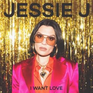 Jessie J – I Want Love