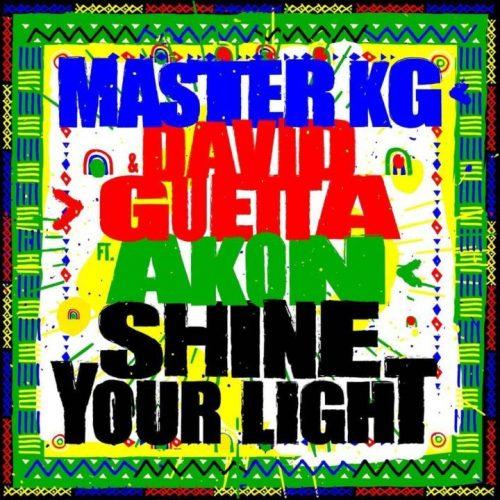 Master KG & David Guetta – Shine Your Light [Feat Akon]