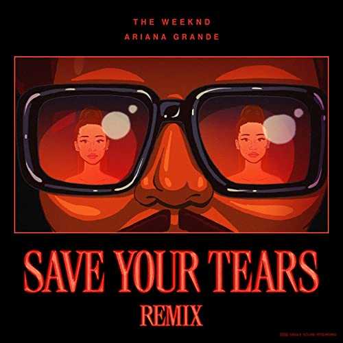The Weeknd & Ariana Grande – Save Your Tears (Remix)