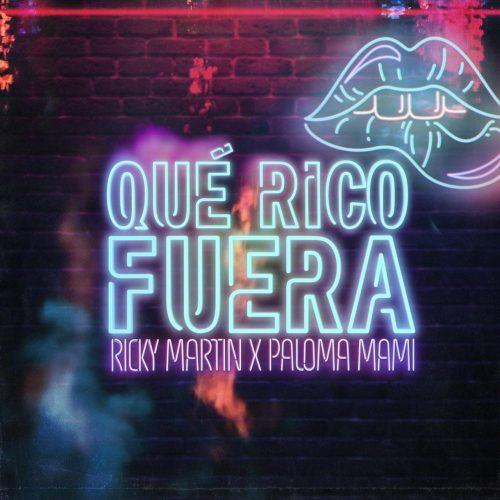 Ricky Martin, Paloma Mami – Qué Rico Fuera