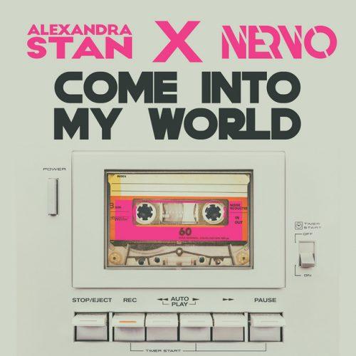 Alexandra Stan x NERVO – Come Into My World