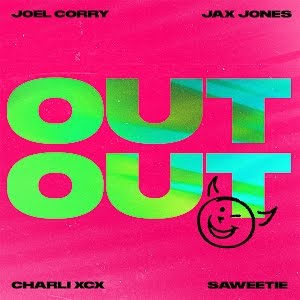 Joel Corry x Jax Jones – OUT OUT (Featuring Charli XCX & Saweetie)