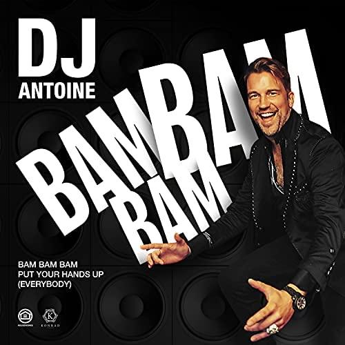 DJ Antoine – Bam Bam Bam (Put Your Hands Up [Everybody])