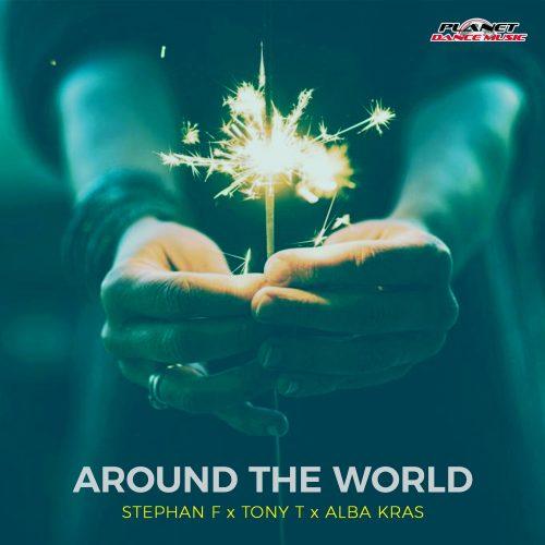Stephan F, Tony T, Alba Kras – Around The World