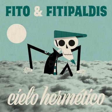 Fito & Fitipaldis – Cielo hermético