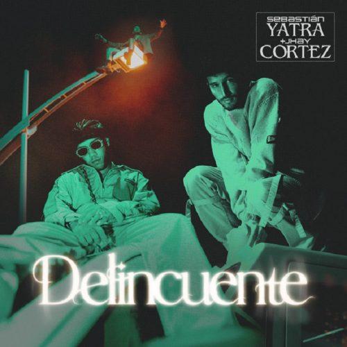 Sebastián Yatra, Jhay Cortez – Delincuente