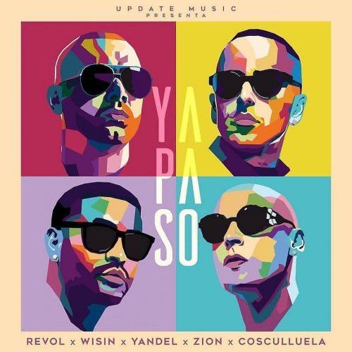 Wisin y Yandel, Cosculluela & Zion – Ya Pasó (feat. Revol)