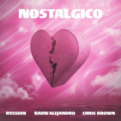 Rvssian, Rauw Alejandro & Chris Brown — Nostálgico