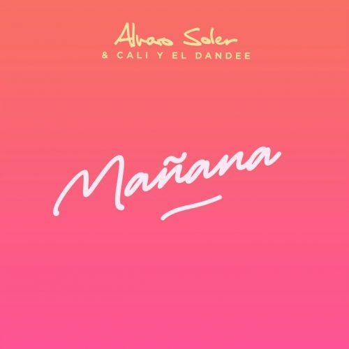 Alvaro Soler & Cali Y El Dandee – Mañana